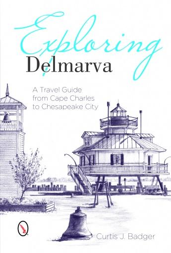 Exploring Delmarva, by Curtis J. Badger