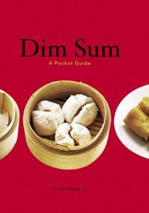 A Pocket Guide to Dim Sum by Kit Shan Li