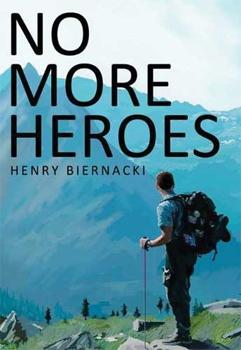 No More Heroes by Henry Biernacki.