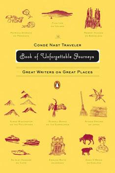 The Condé Nast Traveler: Book of Unforgettable Journeys.