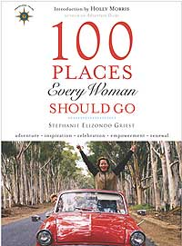 Stephanie Griest's 100 Places Every Woman Should Go