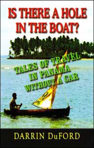 The cover of Is There a Hole in the Boat? Tales of Travel in Panama Without a Car by Darrin DuFord