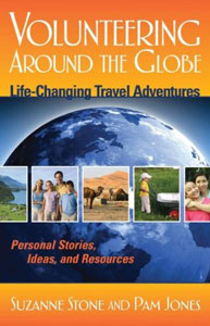 Volunteering Around the Globe, by Suzanne Stone recounts the life-changing adventures of volunteers around the world.