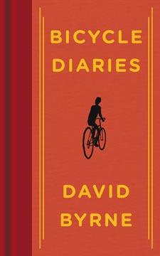 Bicycle Diaries, by David Byrne.