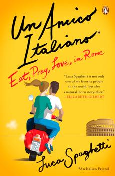 Un Amico Italiano, Eat Pray Love in Rome