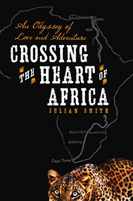 Cover art for Crossing the Heart of Africa by Julian Smith