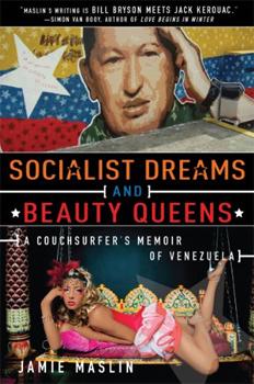 Socialist Dreams and Beauty Queens: A Memoir of Venezuela