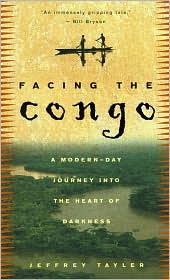Facing the Congo by Jeffrey Tayler.