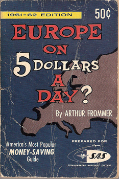 Europe on Five Dollars a day? 1961-62 edition.