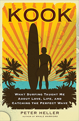 Kook: What Surfing Taught Me About Love, Life, and Catching the Perfect Wave, by Peter Heller.