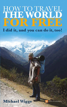 How to Travel the World for Free by Michael Wigge.