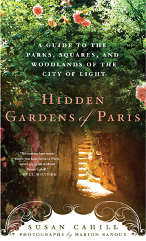 The Hidden Gardens of Paris: A Guide to the parks, squares, and woodlands of the City of Light.