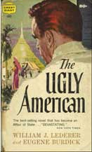 It was a book and a movie starring Marlon Brando...about a fictional place in Asia where Ugly Americans made asses of themselves.
