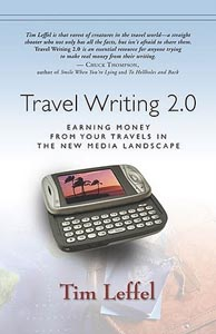 Travel Writing 2.0, by Tim Leffel: how to make money doing what you love.