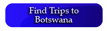 Trips to Botswana
