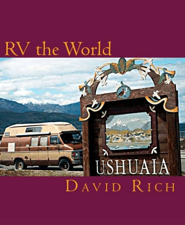 Around the world in a motorhome: RV the World by David Rich.
