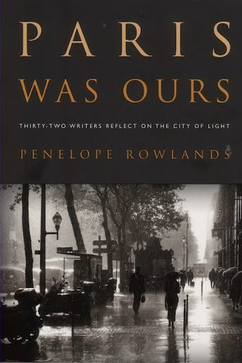 Paris Was Ours by Penelope Rowlands.