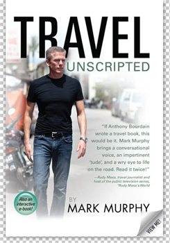 Mike Murphy's Travel Unscripted.