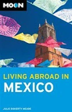 Living Abroad in Mexico, a Moon Handbook.