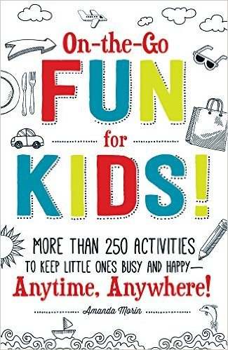 On the Go for Kids: 250 Activities While Traveling