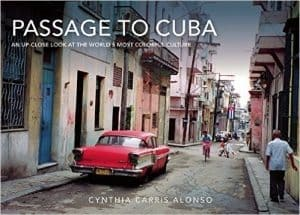 A Passage to Cuba, by Cynthia Carris Alonso
