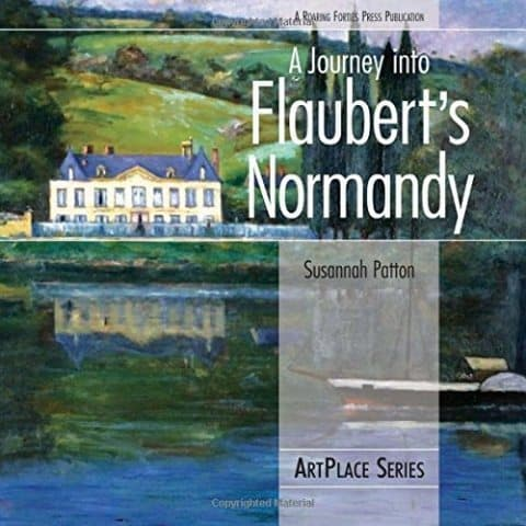"Susannah Patton's ""A Journey into Flaubert's Normandy"" takes you on a journey through the life and work of French novelist Gustave Flaubert. Amazon photos."
