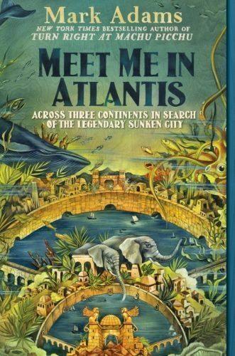 Meet Me in Atlantis, by Mark Adams