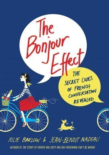 The Bonjour Effect: Secret Codes of French Conversation