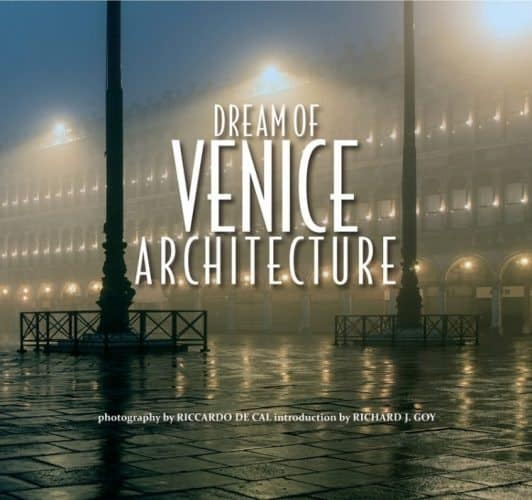 Dream of Venice Architecture, a collection of images of the best buildings in Italy's city of canals.