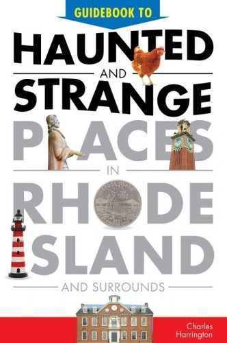 Haunted and Strange Places in Rhode Island by Charles Harrington