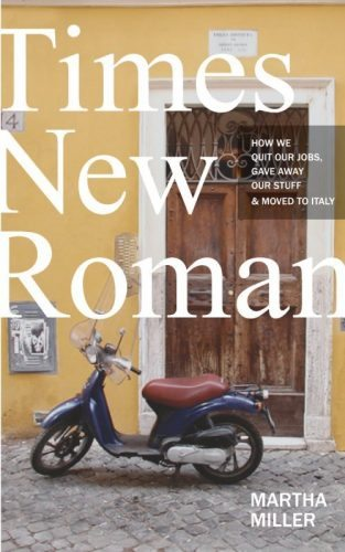 Martha Miller's book about living in Rome, called Times New Roman.