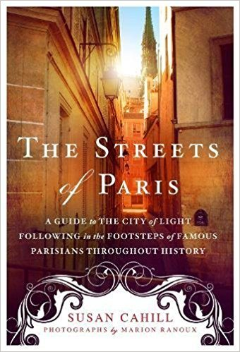 "Susan Cahills ""The Streets of Paris"" allows you to explore the unforeseen sights of the historic city of Paris. Amazon photos"