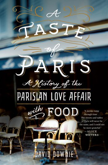 A Taste of Paris, by David Downie.