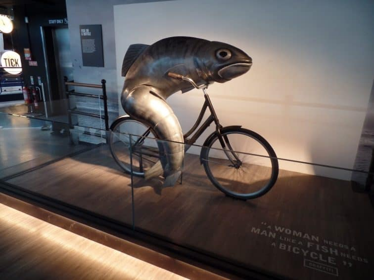 A Woman Needs a Man Like a Fish Needs a Bicycle. One of the funny displays at the Guinness Storehouse in Dublin.