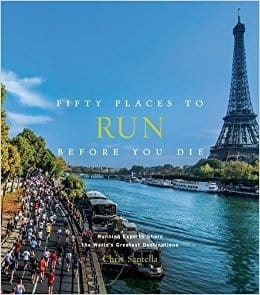 Cover Photo of Fifty Places to Run Before You Die by Chris Santella. | GoNOMAD Travel