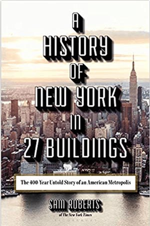 A History of New York in 27 Buildings 1