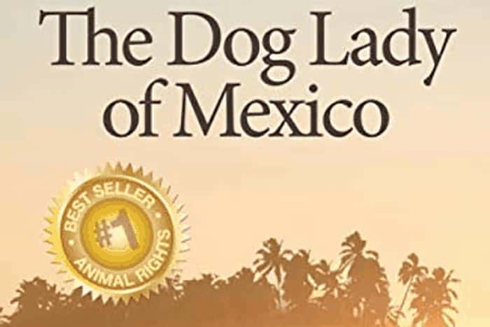 The Dog Lady of Mexico