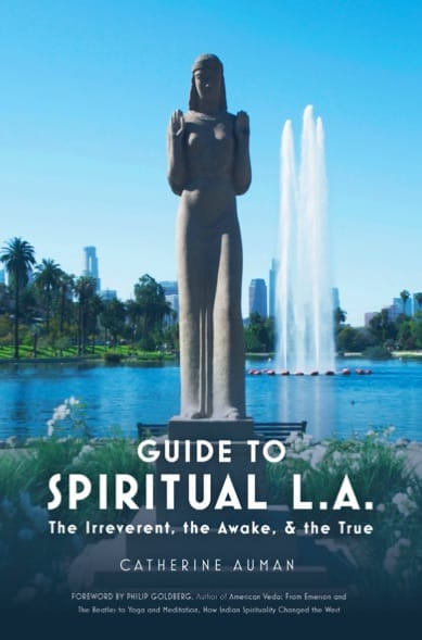 Guide to Spiritual Los Angeles by Catherine Auman